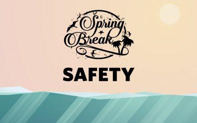 Five Tips for Spring Break Safety