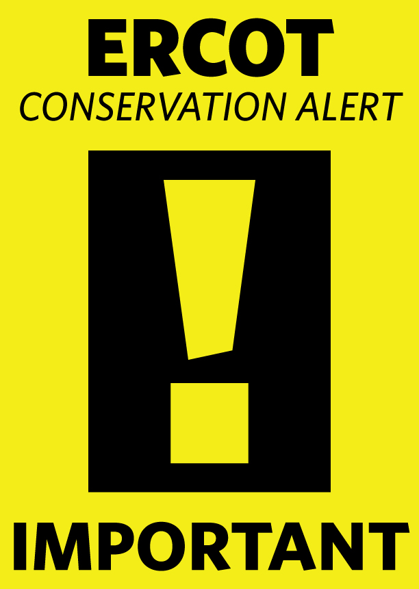 Yellow graphic with black text show the ERCOT conservation alert